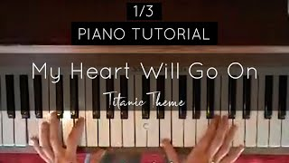 (1/3) How to play: My Heart Will Go On (Titanic, Celine Dion) FULL Piano Tutorial