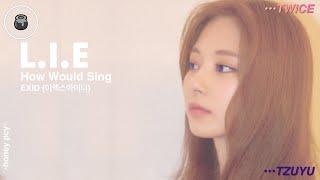 How Would TWICE (트와이스) Sing EXID (이엑스아이디) L.I.E | Line Distr…