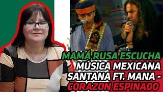 RUSSIANS REACT TO MEXICAN MUSIC | Santana - Corazon Espinado (Video) ft. Mana | REACTION