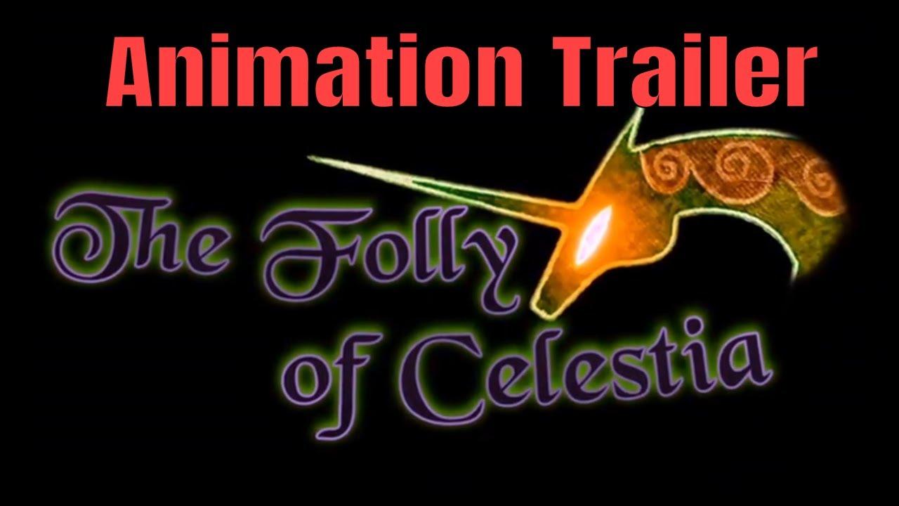 Folly of Celestia Trailer