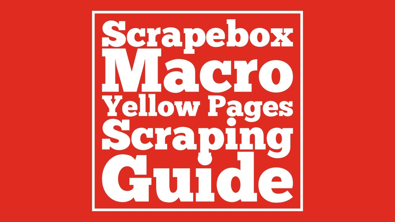 Automated Yellow Pages Scraping with Macros and Scrapebox | How To
