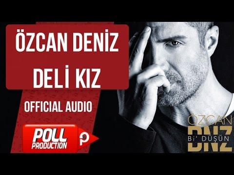 Özcan Deniz - Deli Kız - ( Official Audio )