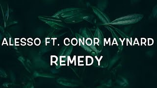 Alesso Ft. Conor Maynard - REMEDY Lyrics