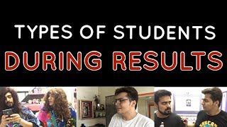 TYPES OF STUDENTS DURING RESULTS | Ashish Chanc...