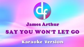 James Arthur - Say You Won't Let Go (Karaoke/Lyrics/Instrumental)