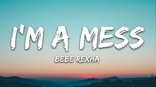 Gambar cover Bebe Rexha - I'm A Mess (Lyrics)