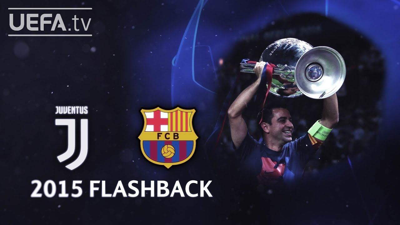 Juventus 1 3 Barcelona Ucl 2015 Final Flashback Youtube