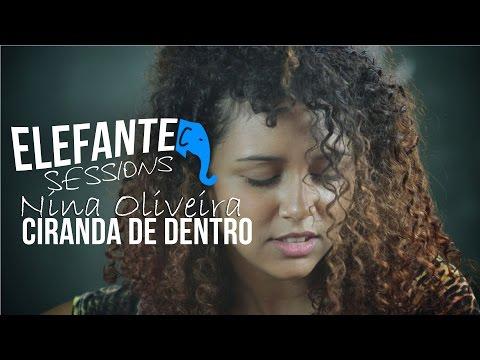 Ciranda de Dentro - Nina Oliveira + Rodrigo Ciampi | ELEFANTE SESSIONS