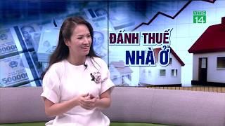 VTC14 | Đánh thuế nhà trên 700 triệu: vì sao người dân phản đối?