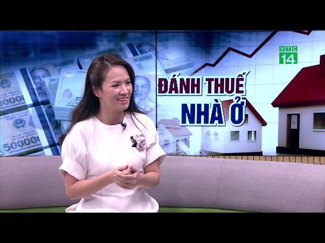 VTC14   Đánh thuế nhà trên 700 triệu đồng: Vì sao người dân phản đối?