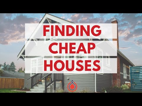 How To Find Cheap Houses in 2019
