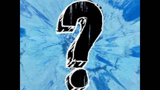 Ed Sheeran - What Do I Know? [MP3 Free Download]