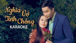 [KARAOKE] Nghĩa Vợ Tình Chồng - Lưu Ánh Loan