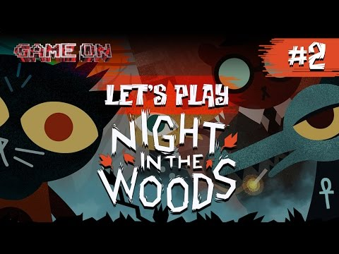FIX TV | Game On Let's Play - Night in the Woods | #2 KILLER CAT