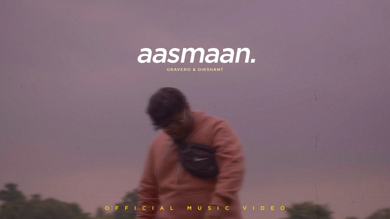 Download Gravero, Dikshant - Aasmaan (Official Video)