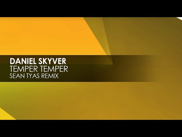 Daniel Skyver - Temper Temper (Sean Tyas Extended Remix)