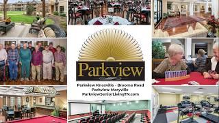 Parkview senior living - live life to the fullest