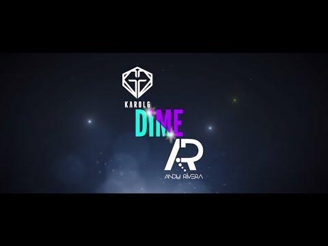 Dime – Karol G Feat. Andy Rivera | Video Lyric