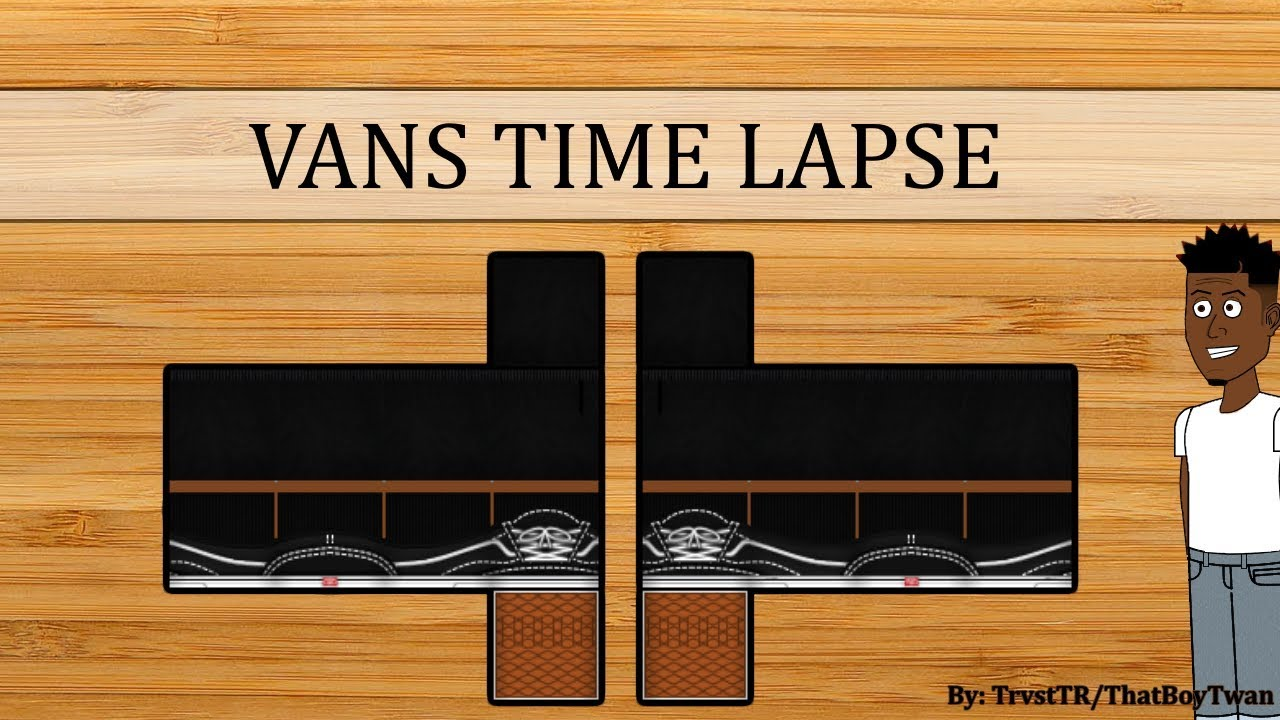 Roblox Vans Time Lapse Youtube