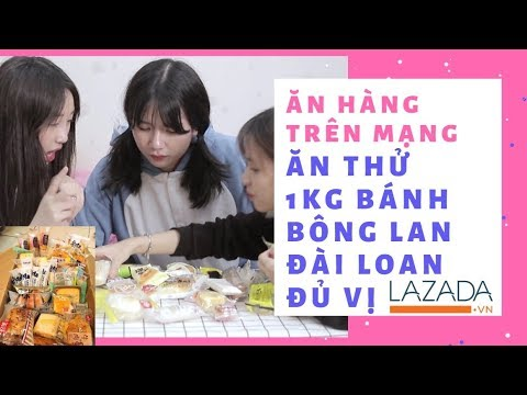 [ĂN HÀNG TRÊN MẠNG] Bánh Bông Lan Mua Trên Mạng Liệu Có Ngon? Đặt 1Kg Bánh Trên Lazada Và Cái Kết