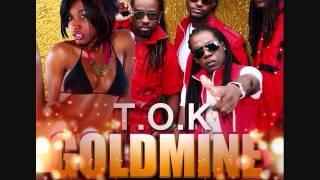 T O K GoldMine  RAW Uptownny Riddim