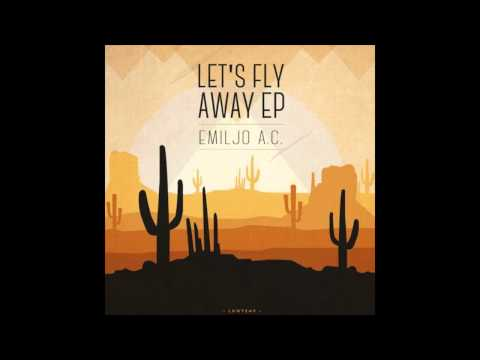 Emiljo A.C. - Let's Fly Away [Full EP]