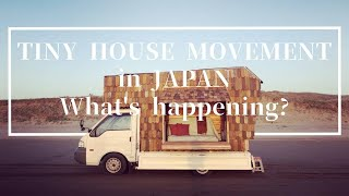 【tiny House Movement In Japan?】history ,future And What's Happening Now In Japan About Tiny House.