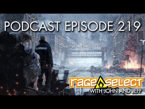The Rage Select Podcast: Episode 219 with John and Jeff!