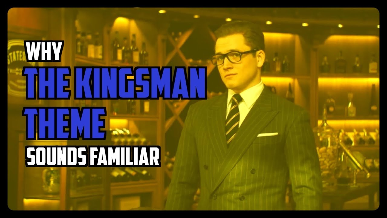 Why Does The Kingsman Theme Sound Familiar (Video)