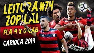 LEITURA ZOPILAL #74 - Flamengo 4 x 0 Cabofriense - Carioca 2019