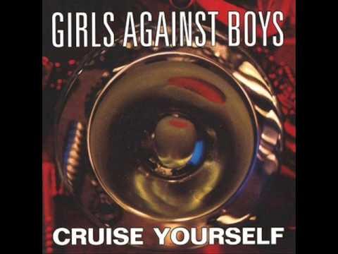 Girls Against Boys - Cruise yourself (Full Album)