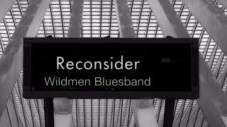 """Reconsider Baby"" Wildmen Bluesband, Gravel Road Movies"