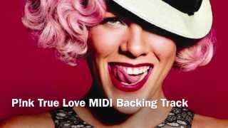 Pink - True Love MIDI & MP3 backing track & lyrics