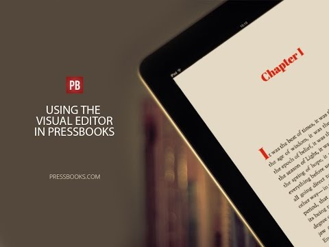 How to Use Pressbooks' Visual Editor