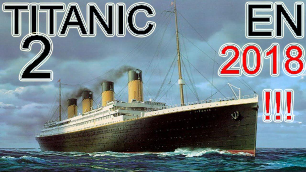 Un Nouveau Titanic En 2018 Youtube