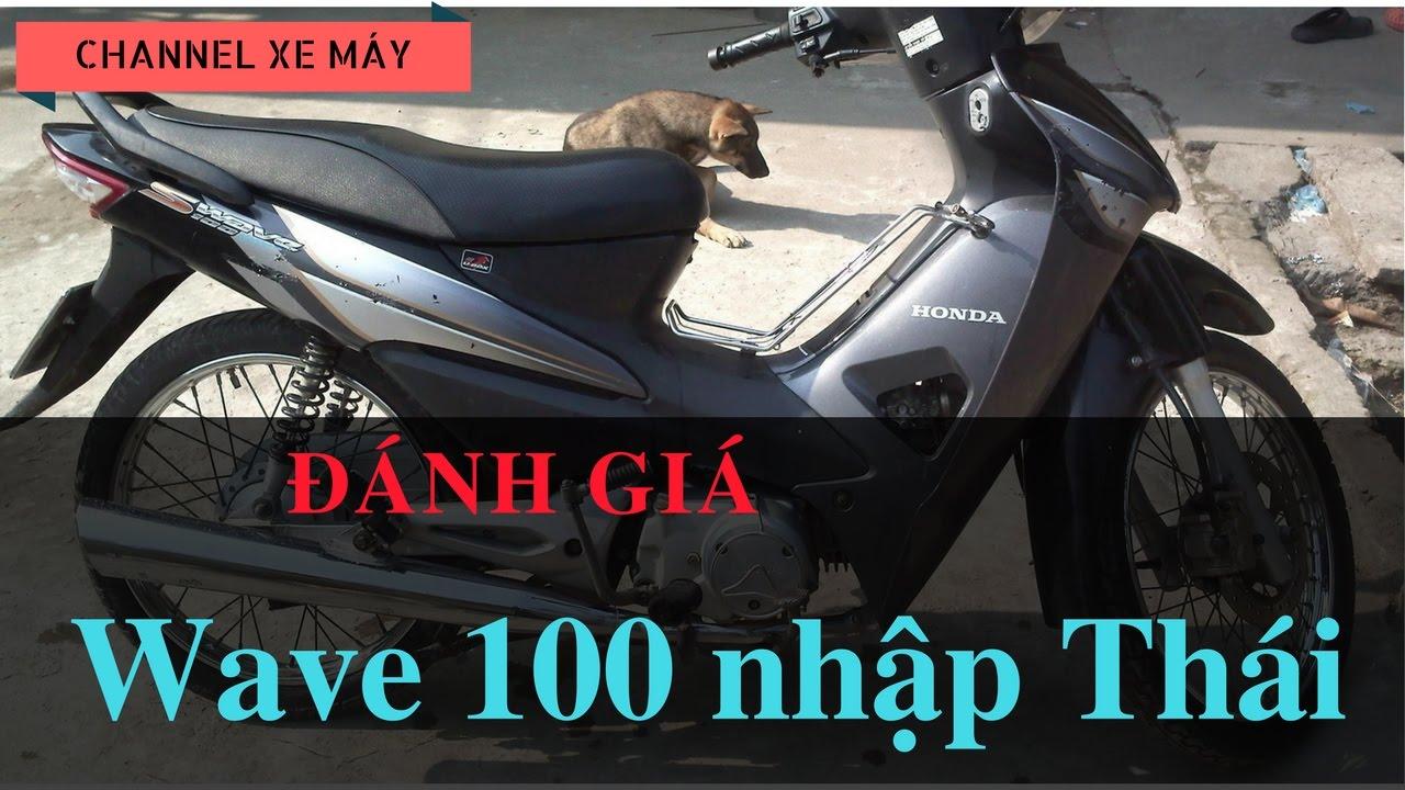 Đánh giá xe Honda Wave 100 nhập thái - Xe cũ nhưng đáng tiền || CHANNEL XE  MÁY