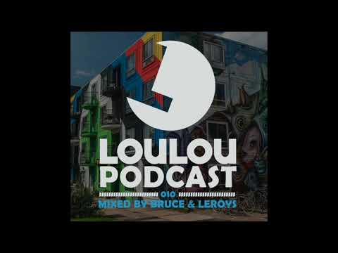 Loulou Podcast 010 mixed by Bruce Leroys