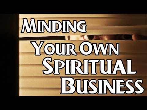 """Minding Your Own Spiritual Business"" - Edward Malone - 7/23/16"