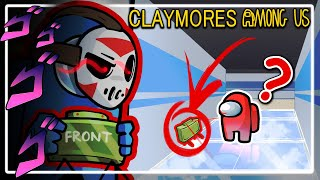 IMPOSTORS HAVE CLAYMORES! - Among Us (Claymore Mod)