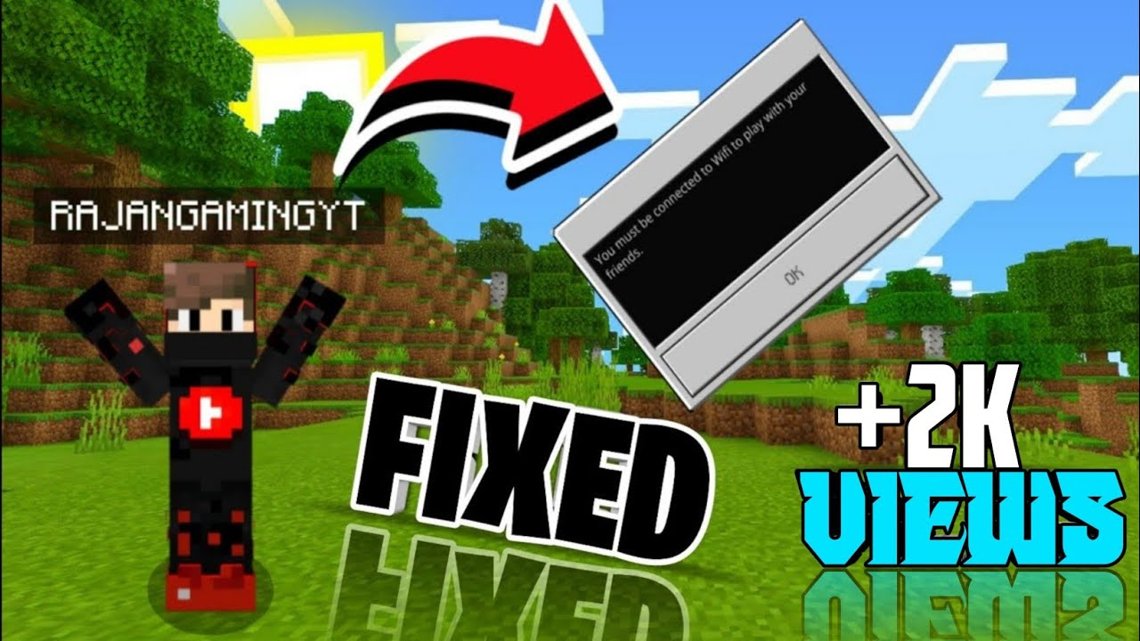 Minecraft you must be connected to wifi to play with your friends