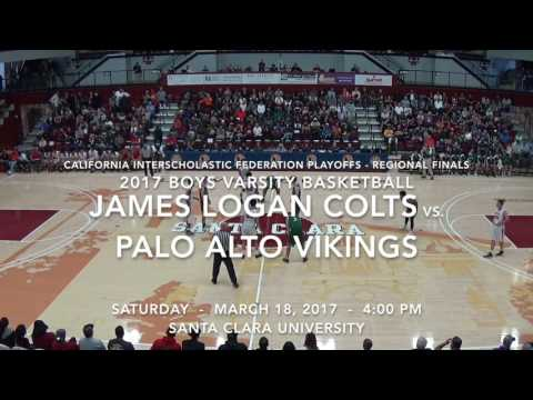 (W) G21 JAMES LOGAN COLTS [ 65 ] - Palo Alto Vikings [ 61 ] [03/14/17] (REGIONAL FINALS)