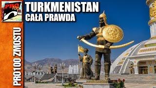 TURKMENISTAN - NAJDZIWNIEJSZY KRAJ ŚWIATA