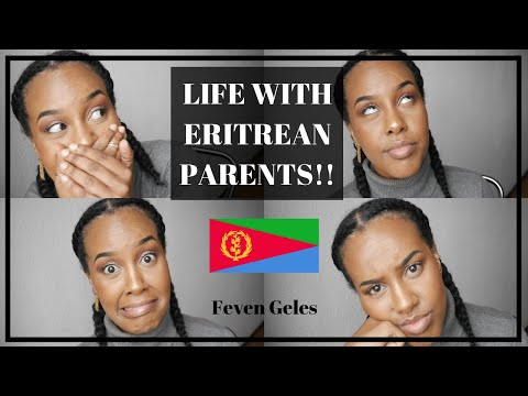 LIFE WITH ERITREAN PARENTS!