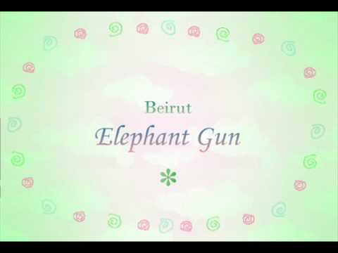 Beirut - Elephant Gun ( Lyrics )