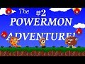 The Powermon Adventure! - Part 2