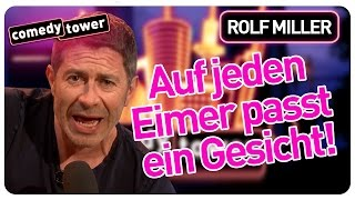 Rolf Miller | Auf jeden Eimer passt ein Gesicht | Comedy Tower