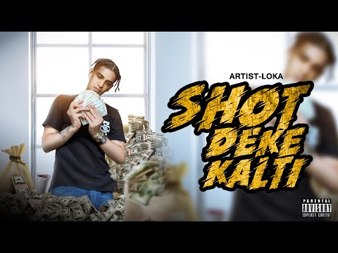Shot Deke Kalti | Official Music Video | Loka | Prod.by AAKASH