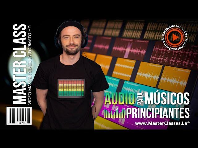 Audio para Músicos Principiantes - Materializa tus creaciones.