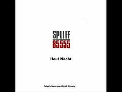 Spliff - Heut Nacht