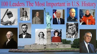100 Leaders The most important in U.S. history
